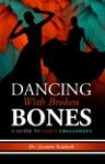 Dancing With Broken Bones