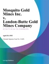 Mosquito Gold Mines Inc V London-Butte Gold Mines Company