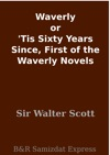 Waverly Or Tis Sixty Years Since First Of The Waverly Novels