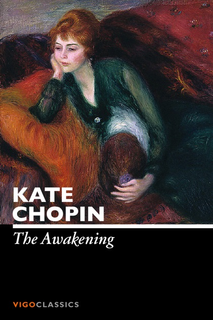 a plot analysis of the awakening by kate chopin Dive deep into kate chopin with extended analysis kate chopin analysis chopin's recurring theme is the awakening of a spirit that.