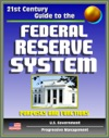 21st Century Guide To The Federal Reserve System Purposes And Functions - Detailed Look At The Structure Responsibilities And Operations Of The Fed Monetary Policy Americas Central Bank