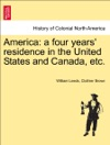 America A Four Years Residence In The United States And Canada Etc