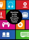 A Newbies Guide To The Microsoft Surface Tablet