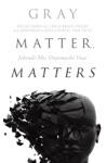 Gray Matter Matters