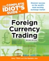 The Complete Idiots Guide To Foreign Currency Trading 2E