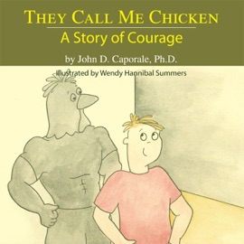 THEY CALL ME CHICKEN: A STORY OF COURAGE