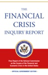 The Financial Crisis Inquiry Report Final Report Of The National Commission On The Causes Of The Financial And Economic Crisis In The United States Revised Corrected Copy