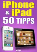 iPad-iPhone: 50 Tipps und Tricks