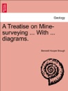 A Treatise On Mine-surveying  With  Diagrams FIFTH EDITION REVISED