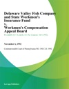 Delaware Valley Fish Company And State Workmens Insurance Fund V Workmens Compensation Appeal Board Woolford