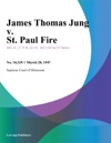 James Thomas Jung V St Paul Fire
