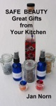 Safe Beauty Great Gifts From Your Kitchen
