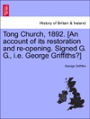 Tong Church 1892 An Account Of Its Restoration And Re-opening Signed G G Ie George Griffiths