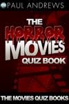 The Horror Movies Quiz Book