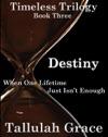Timeless Trilogy Book Three Destiny