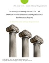 The Strategic Planning Process The Link Between Mission Statement And Organizational Performance Report