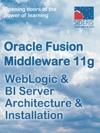 Oracle Fusion Middleware 11g WebLogic  BI Server Architecture  Installation