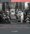 Cambridge Medieval History Germany And The Western Empire