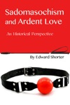 Sadomasochism And Ardent Love A Readers Guide To Fifty Shades Of Grey