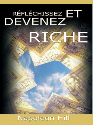 Reflechissez Et Devenez Riche  Think and Grow Rich Translated