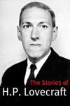The Stories Of HP Lovecraft Annotated With Critical Essay And HP Lovecraft Biography