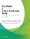 U Hahn V Trigs Food And Drug