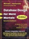 Database Design For Mere Mortals A Hands-On Guide To Relational Database Design 2e
