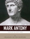 Legends Of The Ancient World The Life And Legacy Of Mark Antony