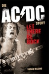 Let There Be Rock Die ACDC Story