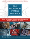 Boat Mechanical Systems Handbook  How To Design Install And Recognize Proper Systems In Boats