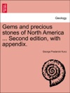 Gems And Precious Stones Of North America  Second Edition With Appendix
