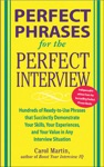 Perfect Phrases For The Perfect Interview Hundreds Of Ready-to-Use Phrases That Succinctly Demonstrate Your Skills Your Experience And Your Value In Any Interview Situation  Hundreds Of Ready-to-Use Phrases That Succinctly Demonstrate Your Skills Your