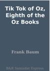 Tik Tok Of Oz Eighth Of The Oz Books