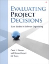Evaluating Project Decisions Case Studies In Software Engineering