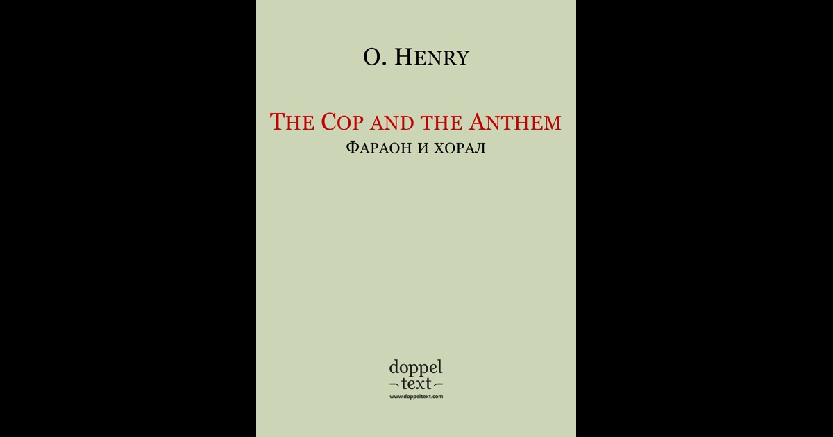 concordancing o henrys the cop and the Biography of o henry o henry is one of the most famous american short story writers o henry's real name was william sydney porter 1 the gift of the magi 2 the cop and the anthem 3 the making of a new yorker 4 the last leaf 5 the poet and the peasant 6 holding up a train 7.