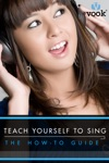Teach Yourelf To Sing The How-to Guide