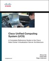 Cisco Unified Computing System UCS Data Center A Complete Reference Guide To The Cisco Data Center Virtualization Server Architecture