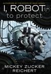 Isacc Asimovs I Robot To Protect