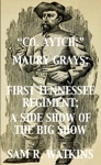 Co Aytch Maury Grays First Tennessee Regiment A Side Show Of The Big Show