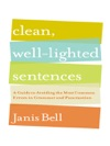 Clean Well-Lighted Sentences A Guide To Avoiding The Most Common Errors In Grammar And Punctuation