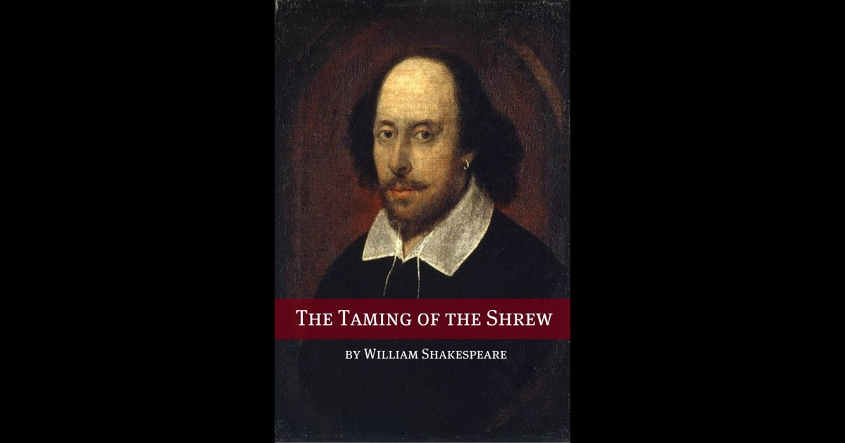 the use of contrasts by william shakespeare on the taming of the shrew William shakespeare uses language to his power contrasts with the in the beginning of act 2 in taming of the shrew, shakespeare starts by having katherine.