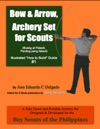 Bow  Arrow Archery Set For Scouts Illustrated How To Build Guide 1