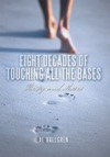 Eight Decades Of Touching All The Bases