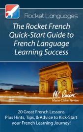 DOWNLOAD OF THE ROCKET FRENCH QUICK-START GUIDE TO FRENCH LANGUAGE LEARNING SUCCESS PDF EBOOK