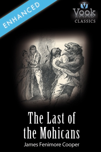The Last of the Mohicans by James Fenimore Cooper Vook Classics