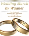 Wedding March By Wagner Pure Sheet Music For Piano And C Instrument Arranged By Lars Christian Lundholm