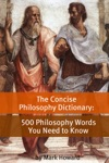 The Concise Philosophy Dictionary