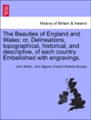 The Beauties Of England And Wales Or Delineations Topographical Historical And Descriptive Of Each Country Embellished With Engravings Vol XIII