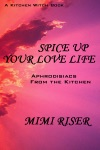 Spice Up Your Love Life Aphrodisiacs From The Kitchen