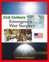 21st Century Emergency War Surgery Textbook By The US Army Weapons Injuries Triage Shock Anesthesia Infections Critical Care Amputations Burns Specific Injury Treatment